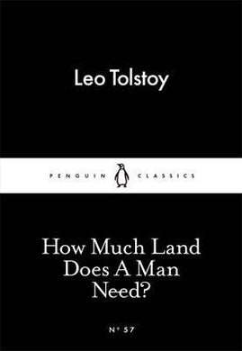 HOW MUCH LAND DOES A MAN NEED ?