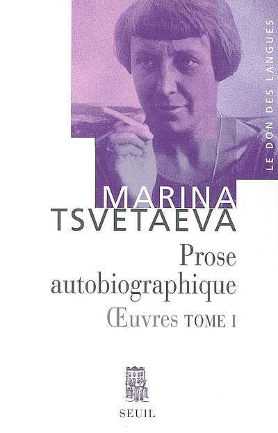 PROSE AUTOBIOGRAPHIQUE. OEUVRES TOME 1