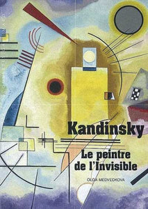 KANDINSKY LE PEINTRE DE L'INVISIBLE