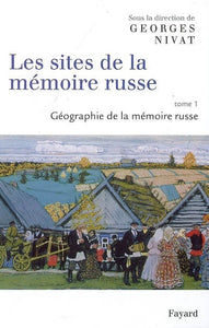 SITES (LES) DE LA MEMOIRE RUSSE