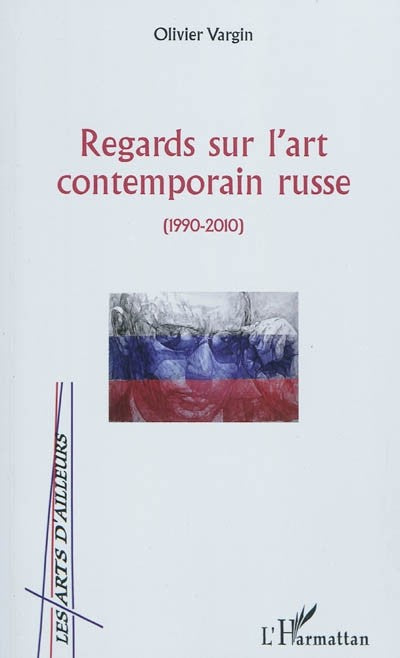 REGARDS SUR L'ART CONTEMPORAIN RUSSE