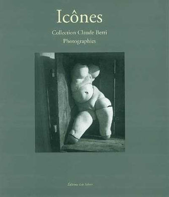 ICONES. COLLECTIONS CLAUDE BERRI. PHOTOGRAPHIES