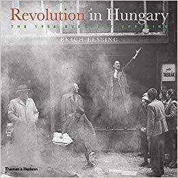 REVOLUTION IN HUNGARY:THE 1956 BUDAPEST UPRISING