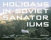 MARYAM OMIDI HOLIDAYS IN SOVIET SANATORIUMS /ANGLAIS