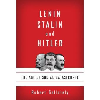 LENIN STALIN AND HITLER THE AGE OF SOCIAL CATASTROPHE