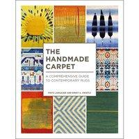 THE HANDMADE CARPET - A COMPREHENSIVE GUIDE TO CONTEMPORARY RUGS