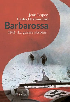 BARBAROSSA 1941 LA GUERRE ABSOLUE