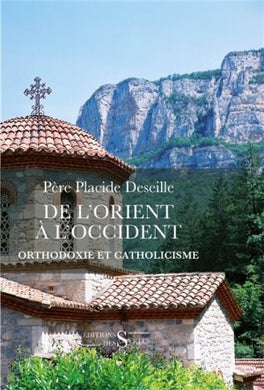 DE L'ORIENT A L'OCCIDENT. ORTHODOXIE ET CATHOLOCISME