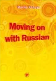 MOVING ON WITH RUSSIAN