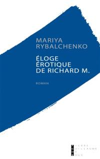 ELOGE EROTIQUE DE RICHARD M.