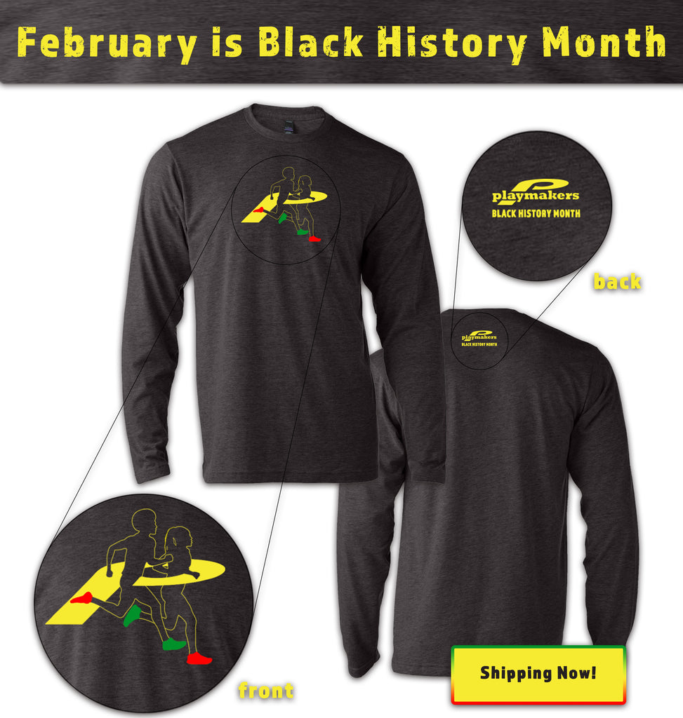 Playmakers Black History Month Long Sleeve