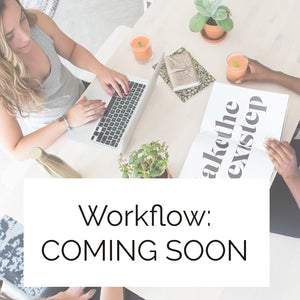 Workflow - COMING SOON