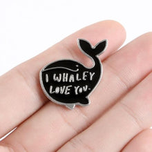 Load image into Gallery viewer, I Whaley Love You - Pin Badge