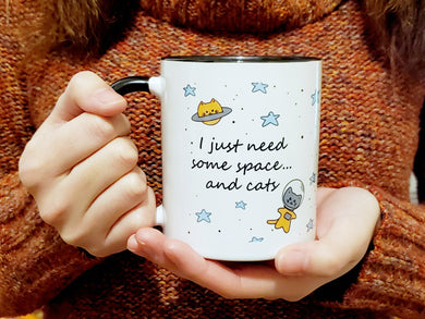 Cat Mug -I Need Space & Cats