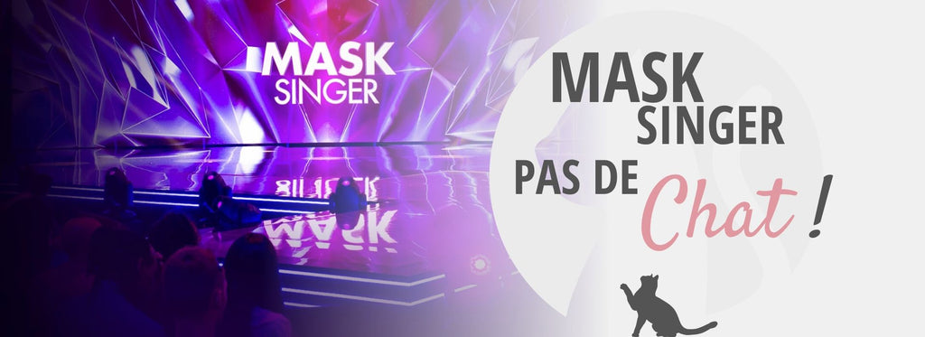 Mask Singer - Pas de Chat !