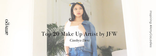 Inspiring #AMYGOLADIES: Cinthya Devi Top 20 Make Up Artist by JFW