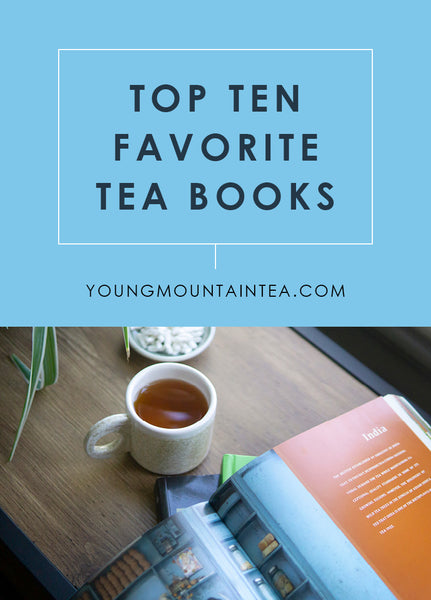 Top 10 Best Books About Tea Pin from Young Mountain Tea