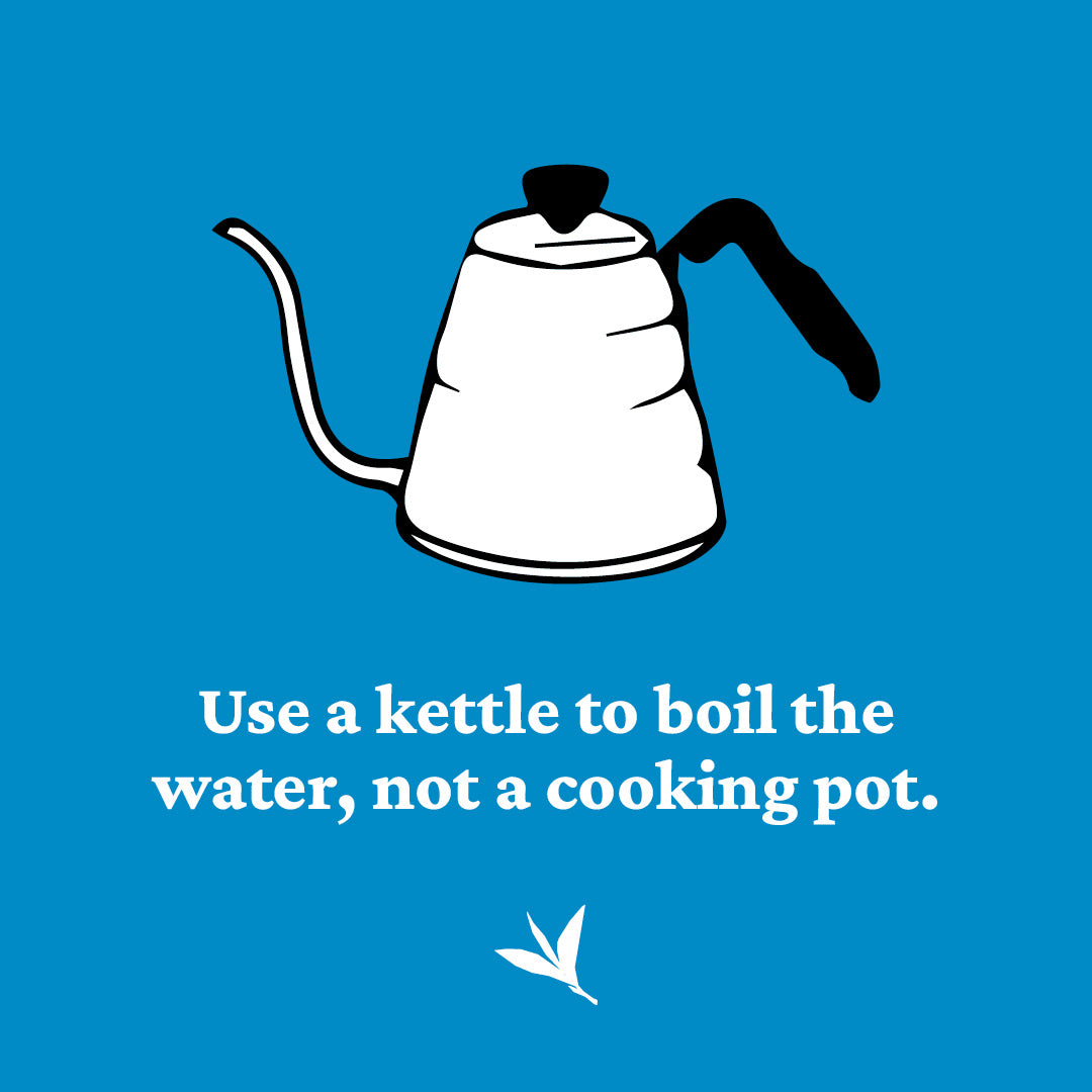 use a kettle to boil water not a cooking pot
