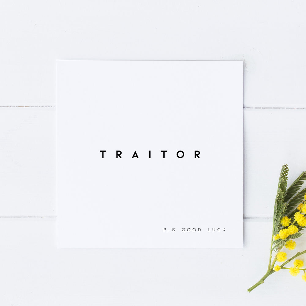 Traitor (P.S Good Luck!)
