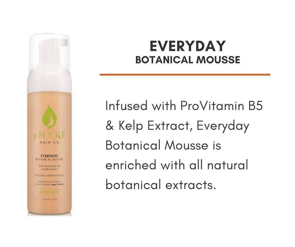 Everyday Botanical Mousse