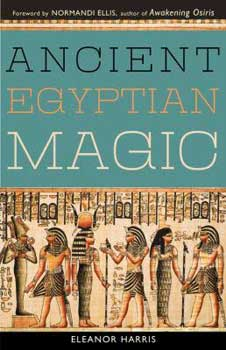 Ancient Egyptian Magic by Elenor Harris