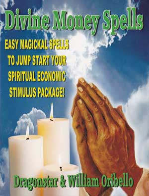 Divine Money Spells by William Oribello