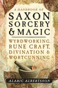 Handbook of Saxon Sorcery & Magic by Alaric Albertsson