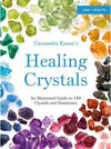 Healing Crystals Illustrated Guide by cassandra Eason