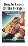 How to Use a Ouija Board  by Michael St. Christopher