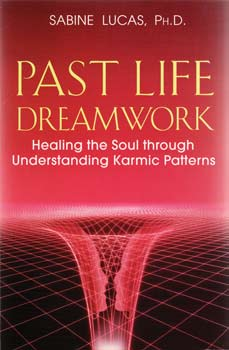 Past Life Dreamwork by Sabine Lucas