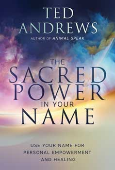 Sacred Power in your Name by Ted Andrews