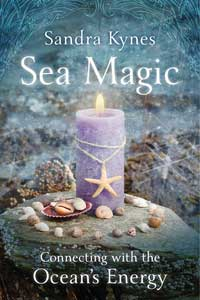 Sea Magic,Connecting with the Ocean's Energy by Sandra Kynes