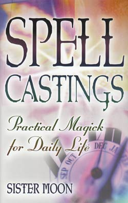 Spell Castings by Sister Moon