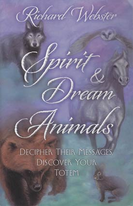 Spirit & Dream Animals by Richard Webster