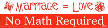 Marriage= Love, No Math Required bumper sticker