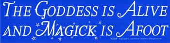 The Goddess Is Alive And Magic Is Afoot bumper sticker