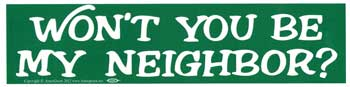 Won't You Be My Neighbor? bumper sticker
