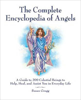 Complete Encyclopedia of Angels by Susan Gregg