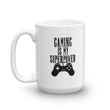 Load image into Gallery viewer, Gaming Is My Superpower Mug