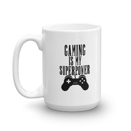 Gaming Is My Superpower Mug