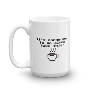 It's Dangerous To Go Alone Mug