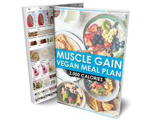 3000 Calorie - Vegan Muscle Gain Meal Plan & Nutrition Guide