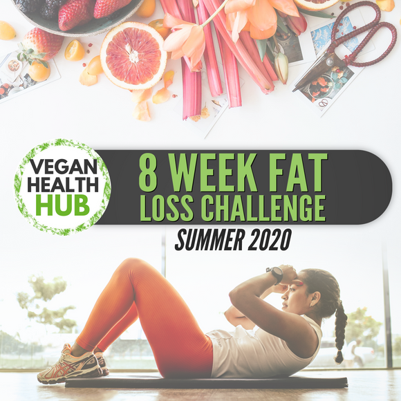 8 Week Vegan Fat Loss Challenge - Vegan Health Hub