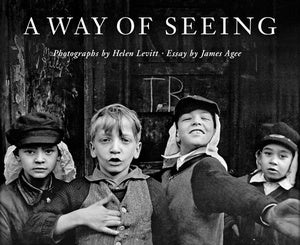 Helen Levitt: A Way of Seeing
