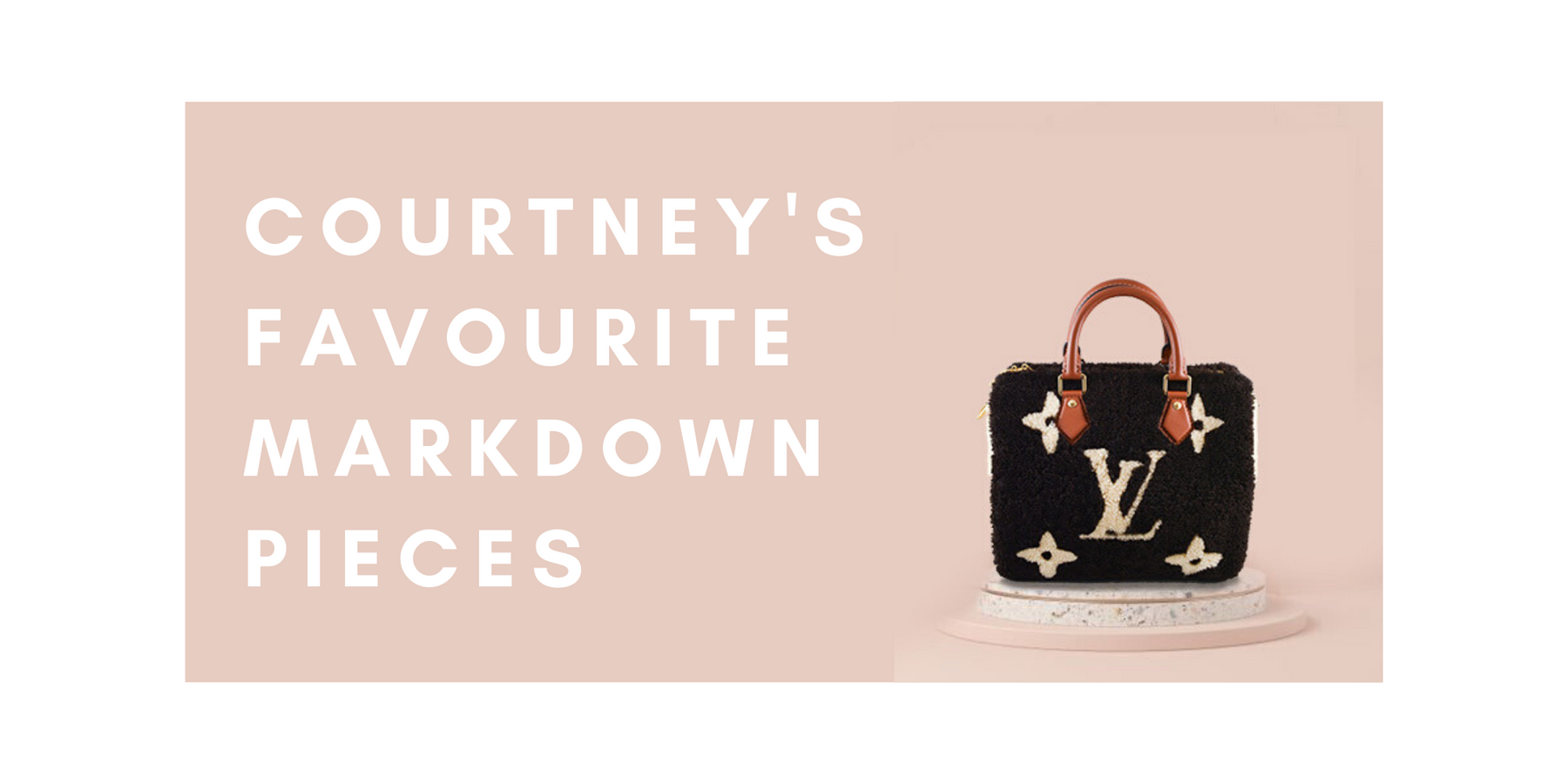 COURTNEY'S FAVOURITE MARKDOWN PIECES
