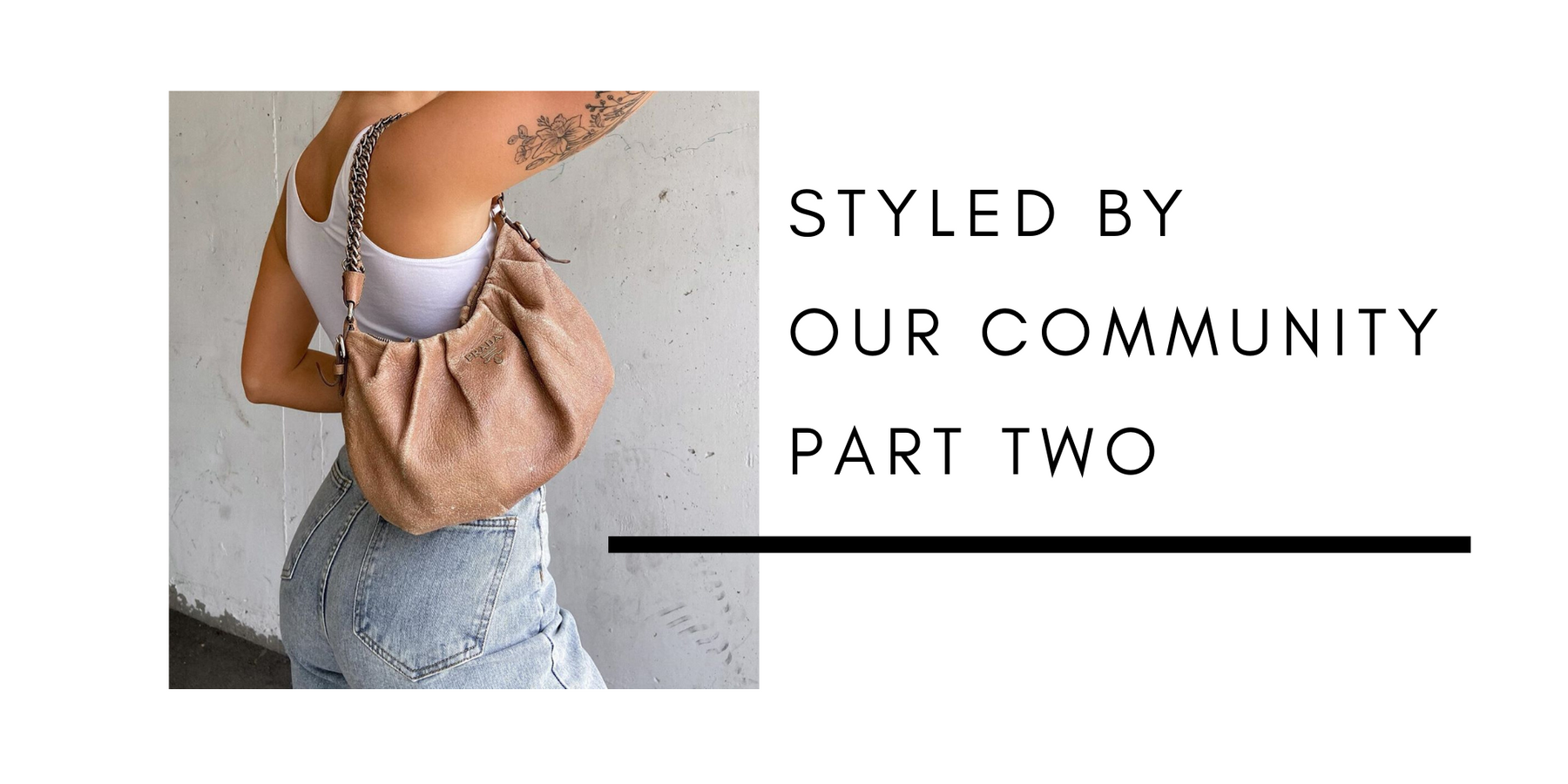 STYLED BY OUR COMMUNITY PART II