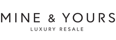 Mine & Yours -  Vancouver Luxury Fashion Resale + Consignment