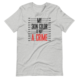 My Skin Color is NOT a Crime (Black) - Short-Sleeve Unisex T-Shirt