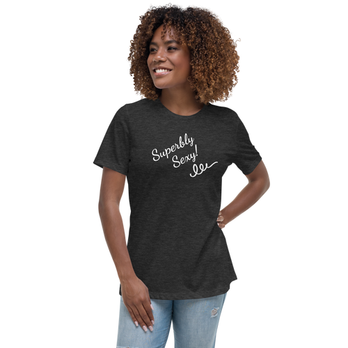 Superbly Sexy! - Women's Relaxed T-Shirt