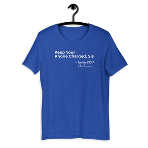 Keep Your Phone Charged, Sis - Short-Sleeve Unisex T-Shirt